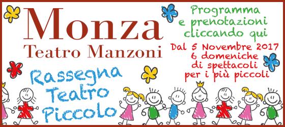 Teatro Manzoni Monza - Rassegna Teatro Piccolo 2017-2018